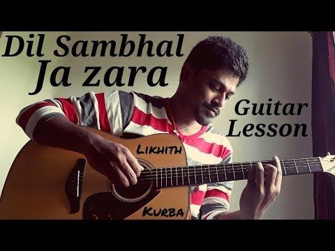 Dil Sambhal Ja Zara/Phir Mohabbat   Guitar tabs Tutorial/Lesson by Likhith Kurba