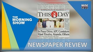 In Peace Drive, APC Caretakers Meet Tinubu, Akande, Others - Daily Newspaper Review