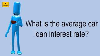 What Is The Average Car Loan Interest Rate?