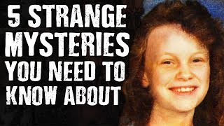 5 STRANGE MYSTERIES You Need To Know About