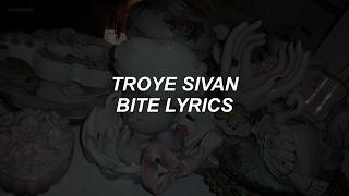 Download Lagu BITE // troye sivan lyrics Gratis STAFABAND