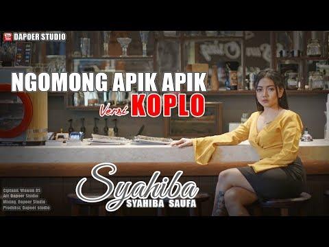 Syahiba Saufa - Ngomong Apik Apik (Official Music Video) | Versi Koplo