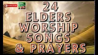 24 Elders Worship Songs & Prayers - Latest 2018 Nigerian Gospel Song