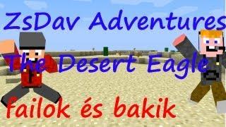 The Desert Eagle ep.1. FAILOK ÉS BAKIK