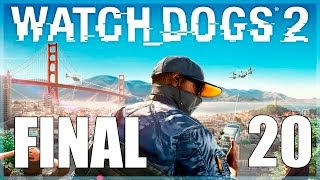 Watch Dogs 2 - Parte 20 FINAL ESPAÑOL - Walkthrough Sin Comentar
