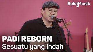 Padi Reborn - Sesuatu yang Indah  (with Lyrics)   BukaMusik 2.0