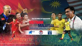 FULL   VIỆT NAM vs MALAYSIA   VÒNG LOẠI WORLD CUP 2022   Next Sports