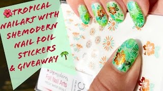 CLOSED🌺Tropical Nailart with SHEMODERN Nail Foil Stickers & Giveaway🌴