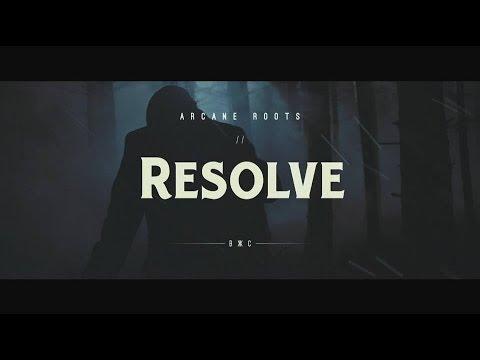 Arcane Roots - Resolve