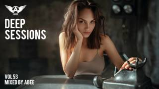 Deep Sessions - Vol 53 # 2017 | Vocal Deep House Music ★ Mix by Abee