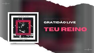 Teu Reino (DVD Gratidão)