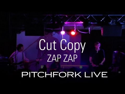 Cut Copy - Zap Zap - Pitchfork Live