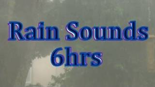 """Rain Sounds"" 6hrs  No Music   ""Sleep Video""   Rain"