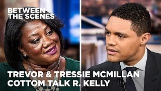 Trevor & Tressie McMillan Cottom Talk R. Kelly - Between the Scenes | The Daily Show
