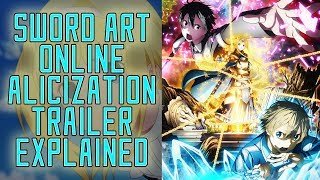 Sword Art Online Alicization Trailer Explained!