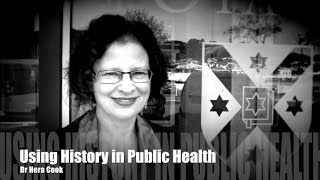 Using History in Public Health - Hera Cook