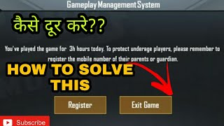 Pubg Mobile : How To Remove The Gameplay Management System Pop-Up  Message | Pubg Mobile |