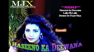 Haseeno Ka Deewana Mashup - SweetC Ft. Meo J ✪✪✪ MJX Productionz ✪✪✪