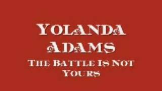 Watch Yolanda Adams The Battle Is Not Yours video