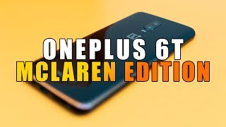 OnePlus 6T McLaren Edition: Worth the Extra Money? [Unboxing, Specs and Hands-on]