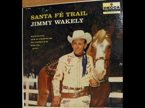Jimmy Wakely - Along The Santa Fe Trail