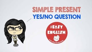 #EasyEnglish @karlinakuning : SIMPLE PRESENT Yes/No Question
