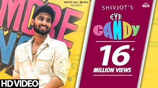 Eye Candy (Full Song) Shivjot | Deep Money | Feat. Rashalika | New Song 2018 | White Hill Music