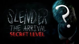 SLENDER MANS IDENTITY! - Slender_ The Arrival (Secret Level)