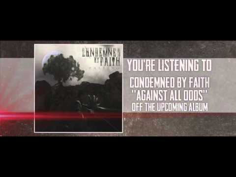 Condemned By Faith - Against All Odds