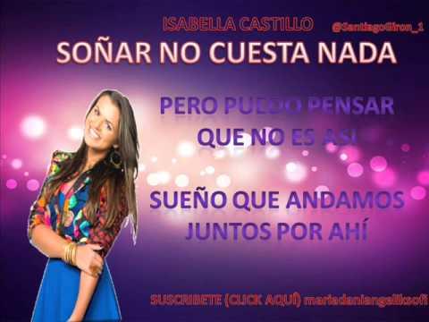 Isabella Castillo - So ñar no Cuesta Nada (Cancion Completa y Letra) Grachi 3