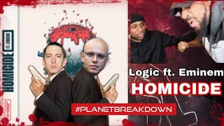 IT WAS A DOUBLE HOMI !! | LOGIC FT EMINEM x HOMICIDE | REACTION | PLANET BREAKDOWN