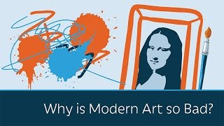 Why is Modern Art so Bad?