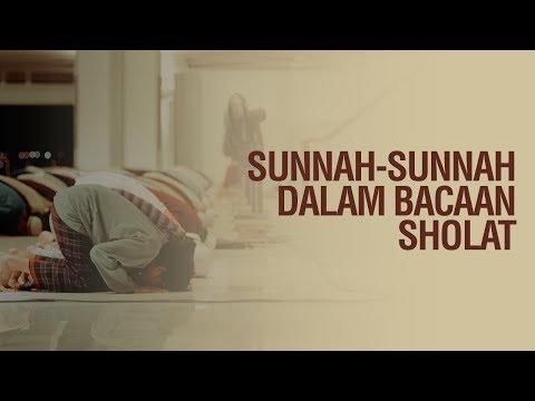 Sunnah Sunnah dalam Bacaan Sholat - Ustadz Mukhlis Biridho