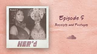Ep 5: Receipts and Footages | Drama of Cardi B & Nicki