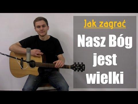 #81 Jak Zagrać Nasz Bóg Jest Wielki Na Gitarze - JakZagrac.pl