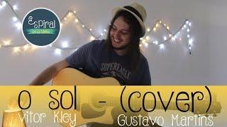 download musica 1 * Gustavo Martins * O sol cover - ESPIRAL SESSIONS