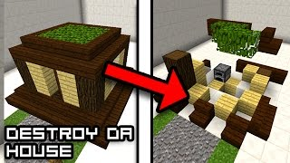 Minecraft: HOW DO WE DESTROY THE HOUSE?