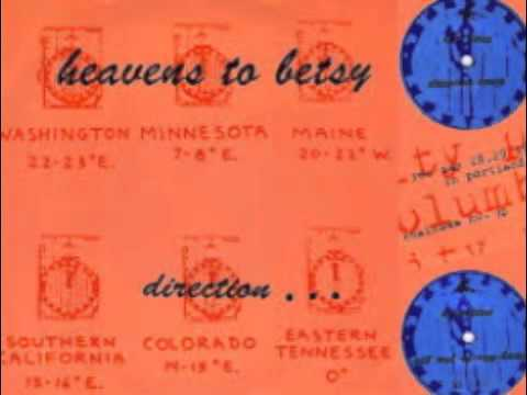 Heavens To Betsy - Direction