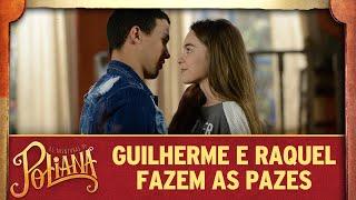 Guilherme e Raquel fazem as pazes | As Aventuras de Poliana