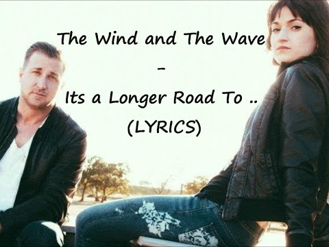 The Wind And The Wave - Its A Longer Road To California Than I Thought