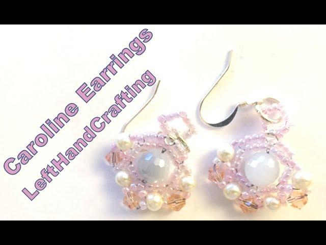 Caroline Earrings--Left Hand beading Tutorial