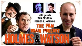 The Film Brain Podcast (w/ Dan Olson, Petros Ioannou):  Holmes & Watson - Investigating A Failure