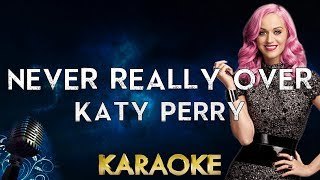 Katy Perry - Never Really Over (Karaoke Instrumental)