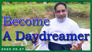 Become a Daydreamer 27.05.2020 | Daily reflection