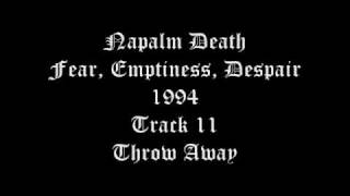 Napalm Death - Fear, Emptiness, Despair - 1994 - Track 11 - Throw Away