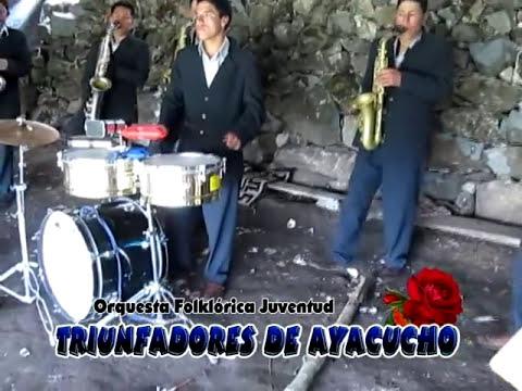 Orquesta Folklórica Juventud Triunfadores de Ayacucho - Huaynos pampinos