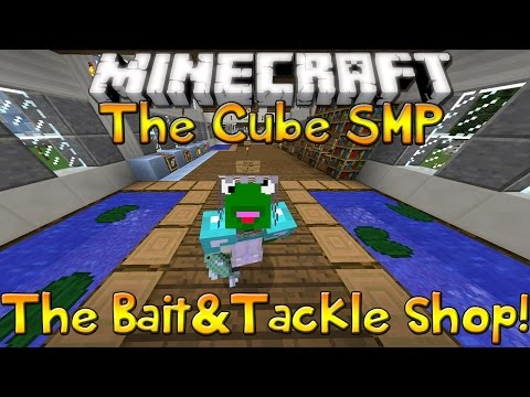 The Cube SMP - Episode 43 - The Bait And Tackle Shop!