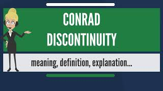 What is CONRAD DISCONTINUITY? What does CONRAD DISCONTINUITY mean? CONRAD DISCONTINUITY meaning