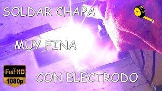 COMO SOLDAR CHAPA FINA CON ELECTRODO
