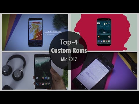 Best Custom Roms in 2018 That You Should Try Right Now